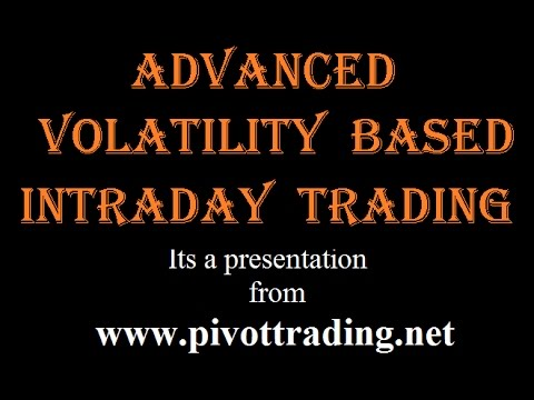 Intraday Trading Using Advanced Volatility Calculator - www.pivottrading.co.in