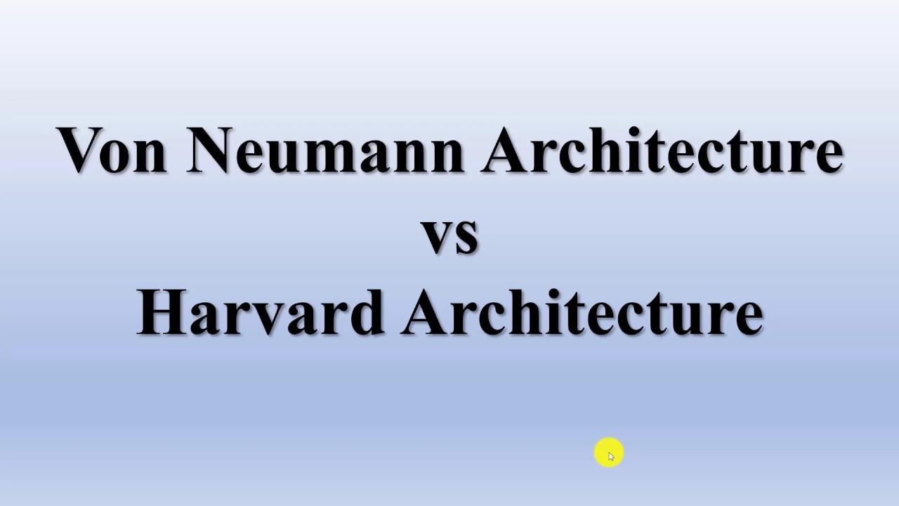 Von Neumann Architecture Vs Harvard Architecture Youtube