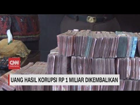 Uang Hasil Korupsi Rp1 Miliar Dikembalikan