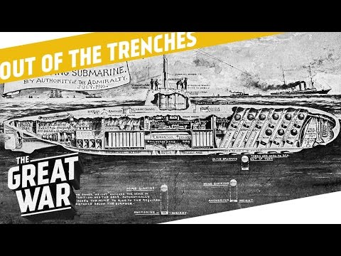 How Did Submarine Warfare Change During World War 1? I OUT OF THE TRENCHES