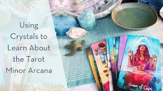 Using Crystals to Learn About the Tarot Minor Arcana