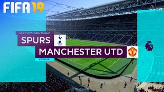 FIFA 19 - Tottenham Hotspur Vs. Manchester United @ Wembley Stadium
