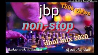 dj puspRaj ulari new nonstop jbp dhol mix non-stop(jbp non-stop 2020)