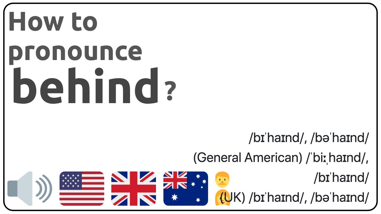 How to pronounce behind in english? 🇺🇸 🇬🇧 🇦🇺 Pronunciation of behind  and examples of behind