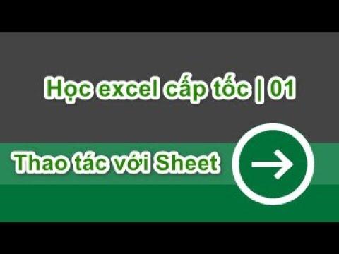Học excel cấp tốc | 01 Thao tác với Sheet