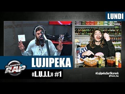 Youtube: Planète Rap – Lujipeka«L.U.J.I» #Lundi