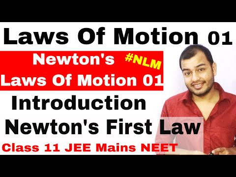 Class 11 Chap 5 || Laws Of Motion 01 || Newtons First Law Of Motion || NLM  IIT JEE NEET  NCERT