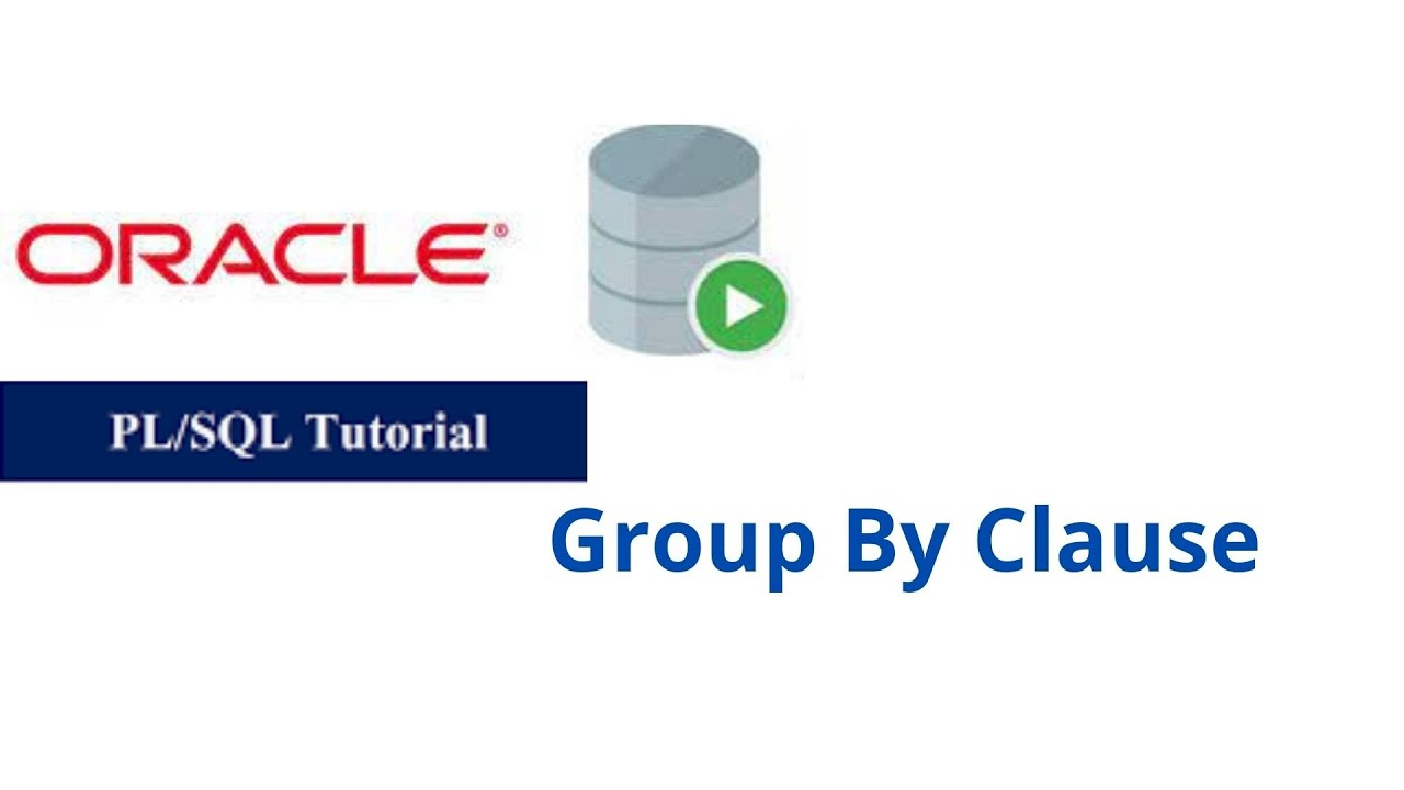 35. Group By Clause in Oracle PL/SQL
