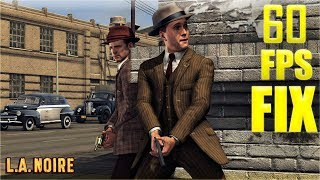 L.A. NOIRE PC/STEAM - 60 FPS CAP FIX! (HOW TO) - *EASY*