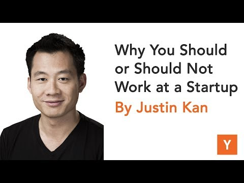 Why You Should or Should Not Work at a Startup by Justin Kan