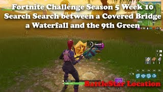 Fortnite - Search Between a Covered Bridge Waterfall and the 9th Green BATTLESTAR Location!