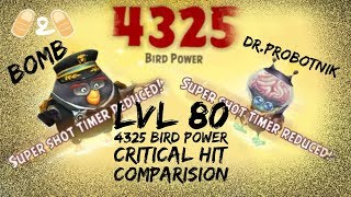 Angry Birds Evolution Bomb and Dr.Probotnik Lvl 80 Evolved Power Critical Hit Comparison