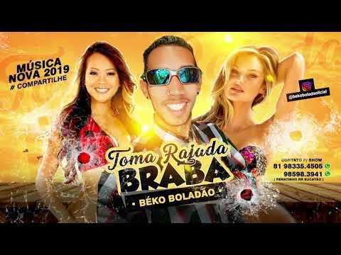 BÉKO BOLADÃO - TOMA RAJADA BRABA - BATIDÃO - MÚSICA NOVA 2019