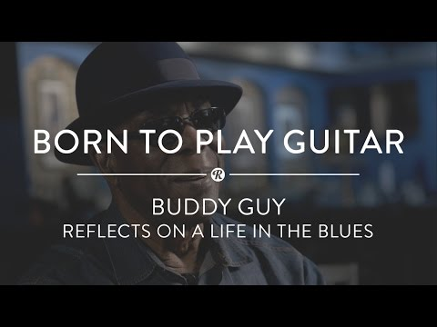Born to Play Guitar: Buddy Guy Reflects on a Life in the Blues | Reverb.com