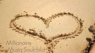 Millionaire- Musiq Soulchild