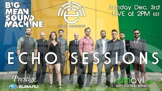 Echo Sessions 39 - Big Mean Sound Machine - Wolfpack