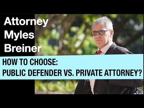 Pros and Cons to hiring a private attorney vs  public defender