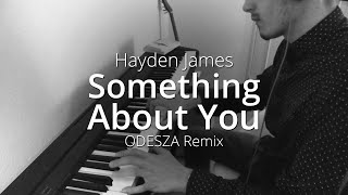 Hayden James - Something About You (ODESZA Remix) | Piano Cover & Sheets