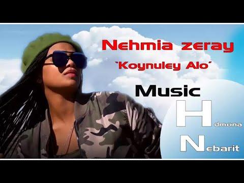 HDMONA - ኮይኑለይ ኣሎ ብ ኒሀምያ ዘራይ  Koynuley Alo by Nehmia Zeray -  New Eritrean Music 2017