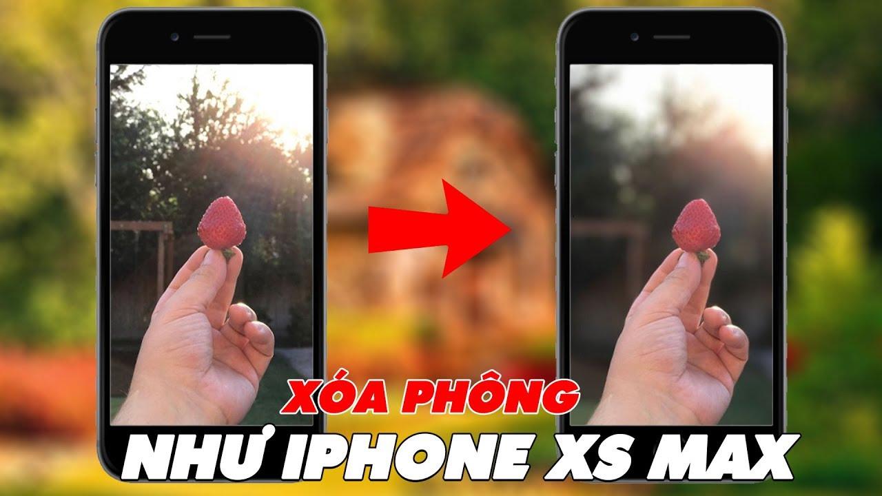 Tạo Ảnh Xóa Phông Mờ Mịt Trên Mọi iPhone Cũ Như iPhone XS Max | Truesmart
