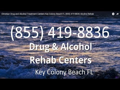 Christian Drug and Alcohol Treatment Centers Key Colony Beach FL (855) 419-8836 Alcohol Rehab