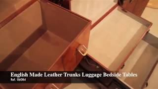 English Made Leather Trunks Luggage Bedside Tables