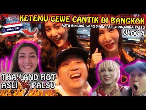 THAILAND HOT CEWE NYA CANTIK-CANTIK AUTO BINGUNG YANG MANA ASLI VLOG TER RUSUH AT BANGKOK part4