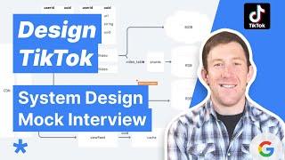 System Design Mock Interview: Design TikTok ft. Google TPM
