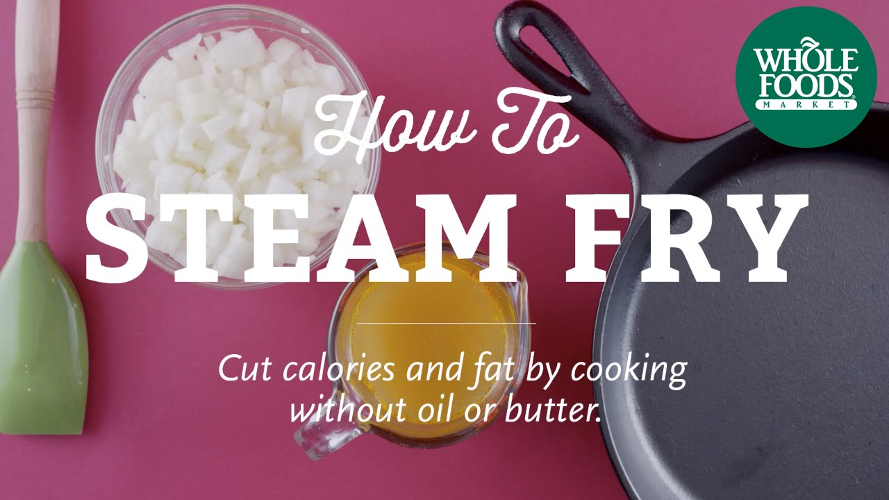 How To Steam-Fry | Cooking Techniques l Whole Foods Market