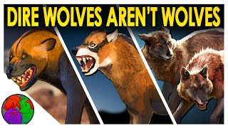 Game of Thrones Got It VERY Wrong   Dire Wolves Aren't Wolves (Ft. Evolution Soup)