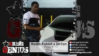 Radio Rabbit Ft. Un1on - Pass It - August 2016