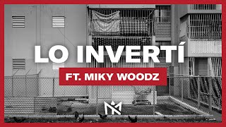 Myke Towers - Lo Invertí Ft. Miky Woodz (Lyric Video)