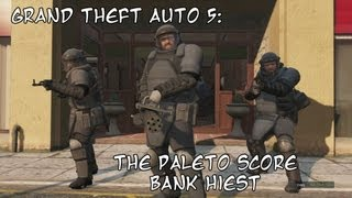 Grand Theft Auto 5 - The Paleto Score Bank Job -  Hot Mini Gun Action!