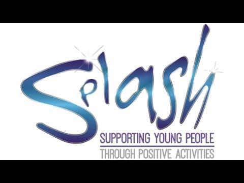 Splash! Supporting Young People Through Positive Activities - Splash Advert