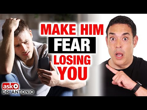 Make Him Afraid of Losing You - Then He Will Change Now!