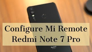 Redmi Note 7/Pro: How to Setup Mi Remote to control TV, AC [Hindi]