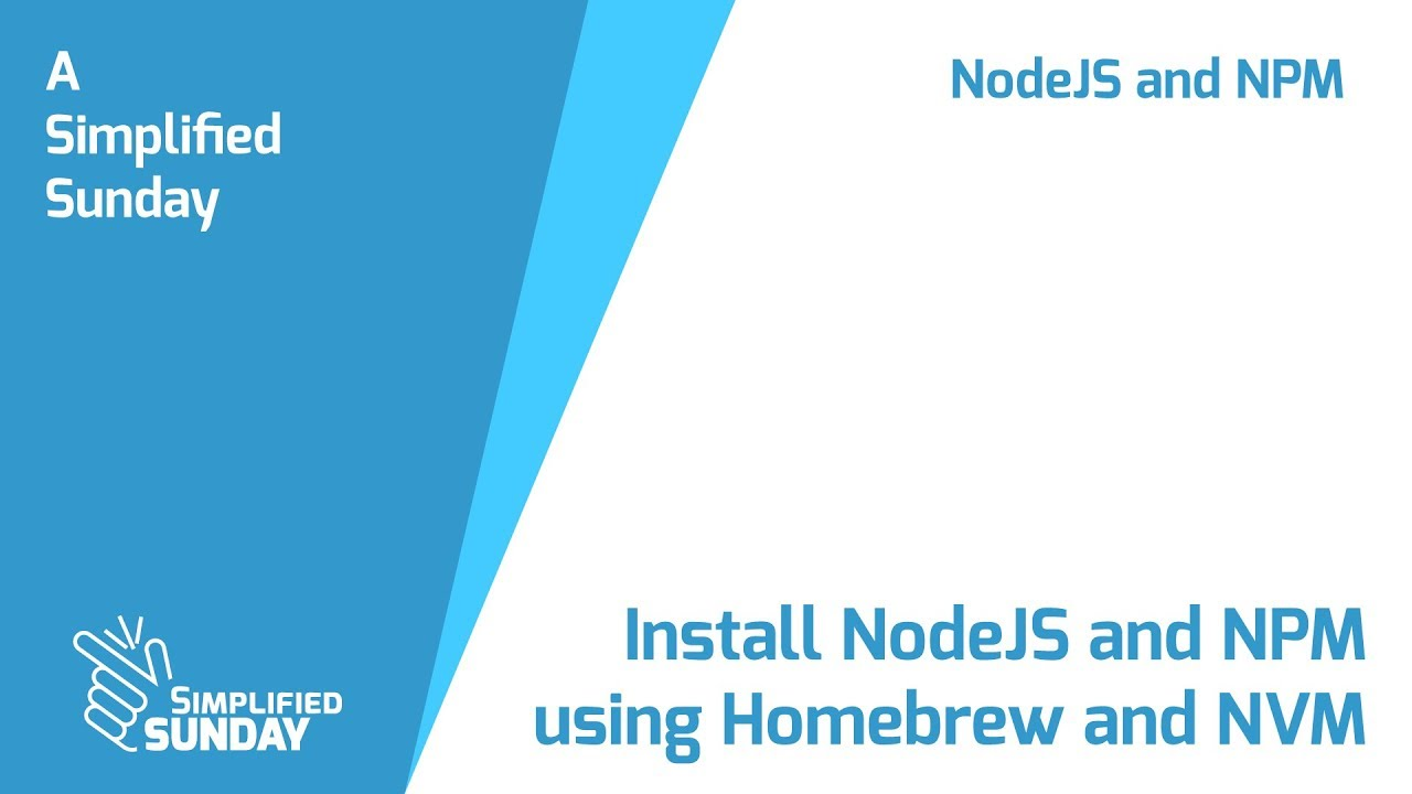 Install NodeJS and NPM using Homebrew and NVM - Simplified Sunday