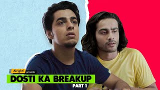 Alright! | Dosti Ka Breakup: Part 1 ft. Gagan Arora