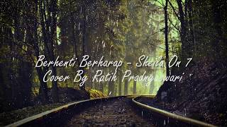 Berhenti Berharap - Sheila on 7 | Cover by Ratih Pradnyaswari (Video Lyric)