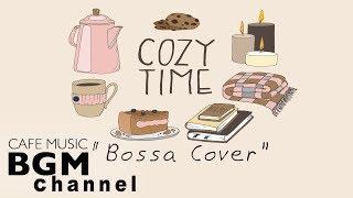 Female Singer's Songs Bossa Nova Cover - Relaxing Bossa Nova Music - Background Music