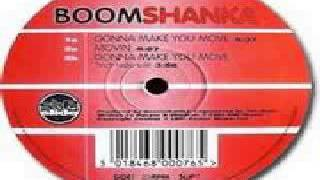 Boomshanka - (A) Gonna Make You Move (Full HQ + mp3 download link