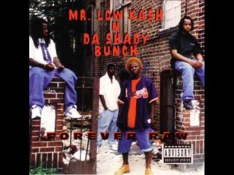 Mr. Low Kash 'N Shady Bunch - Forever Raw