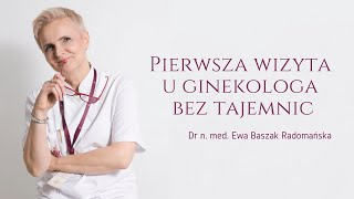 Pierwsza wizyta u ginekologa bez tajemnic - dr n. med. Ewa Baszak-Radomańska | odc. 1 - Terpa