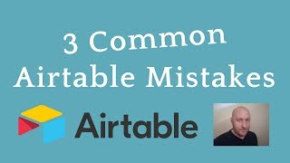 Three Common Airtable Mistakes