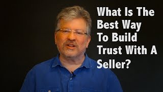 What is the Best Way to Build Trust With a Seller?