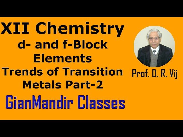 XII Chemistry | d- and f-Block Elements | Trends of Transition Metals Part-2 by Gourav Sir