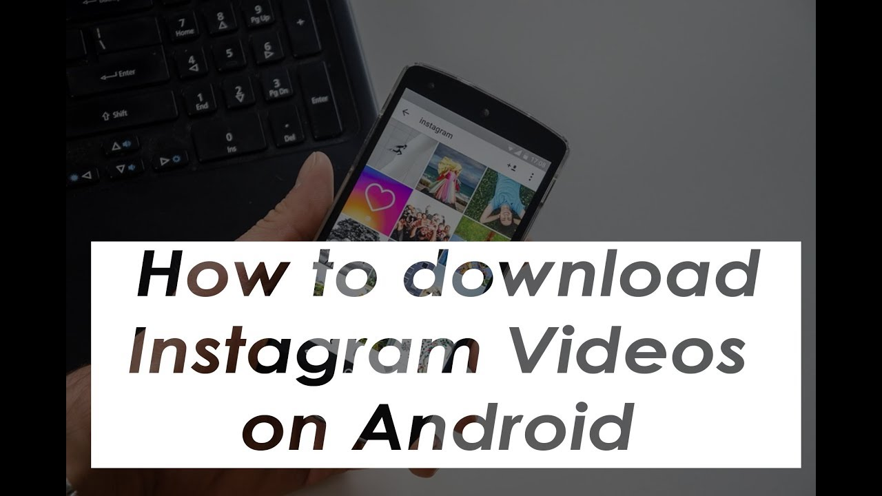 How to download instagram videos android