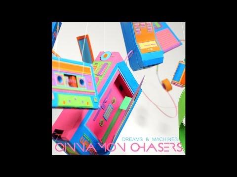 Cinnamon Chasers - Dreams & Machines (2012) [Full Album]