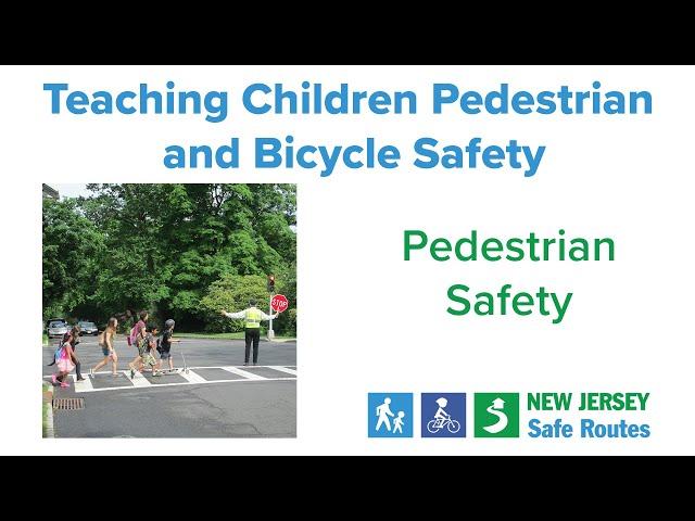 Teaching Children Pedestrian and Bicycle Safety: Pedestrian Safety