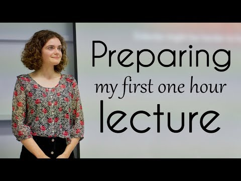 Preparing My First One Hour Lecture